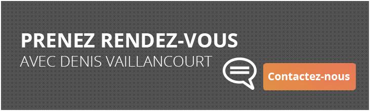PRENEZ RENDEZ-VOUS AVEC DENIS VAILLANCOURT